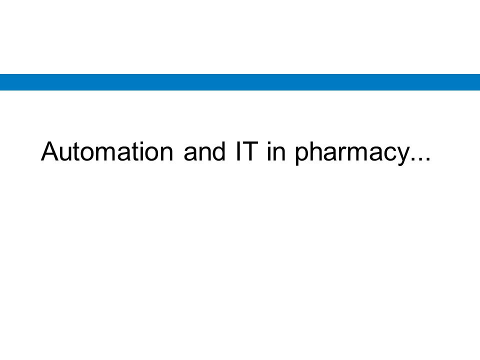 Automation and IT in pharmacy...