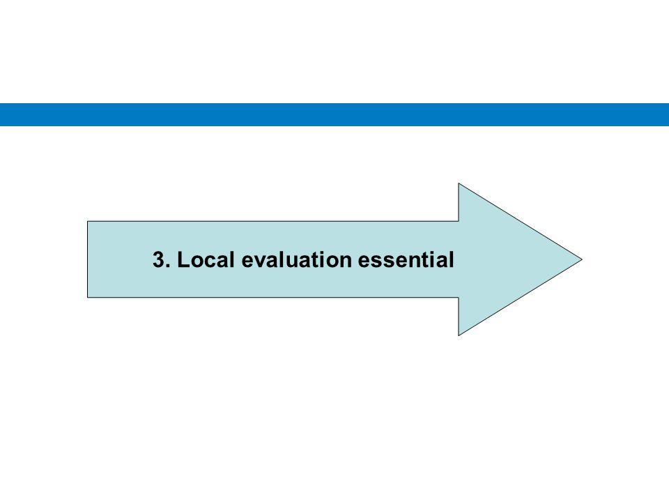 3. Local evaluation essential