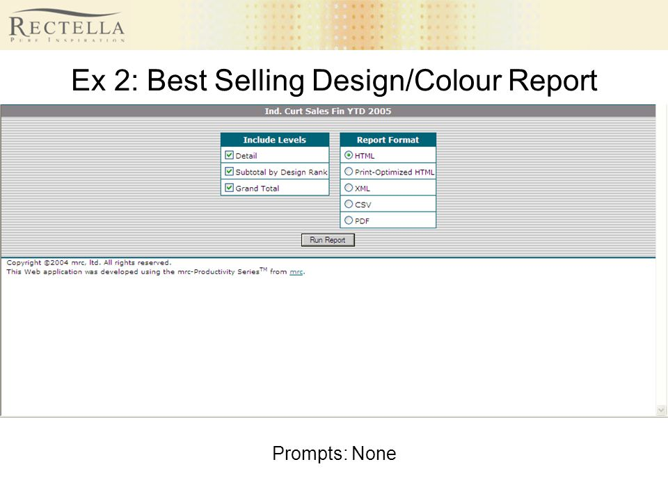 Ex 2: Best Selling Design/Colour Report Prompts: None