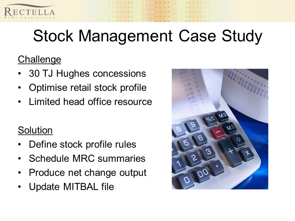 Stock Management Case Study Challenge 30 TJ Hughes concessions Optimise retail stock profile Limited head office resource Solution Define stock profil