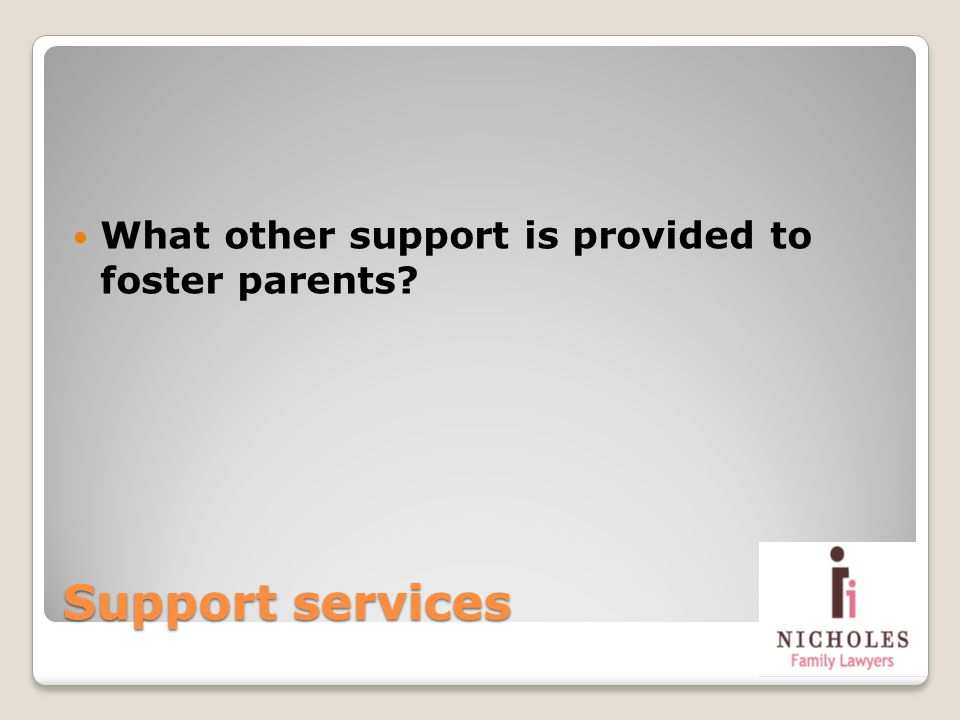 Support services What other support is provided to foster parents?