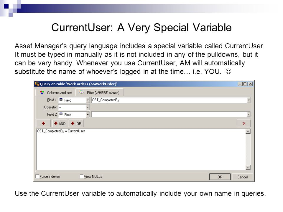 CurrentUser: A Very Special Variable Asset Managers query language includes a special variable called CurrentUser.