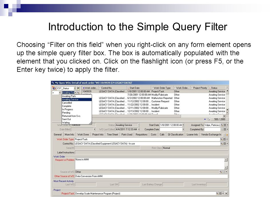 Introduction to the Simple Query Filter Choosing Filter on this field when you right-click on any form element opens up the simple query filter box.