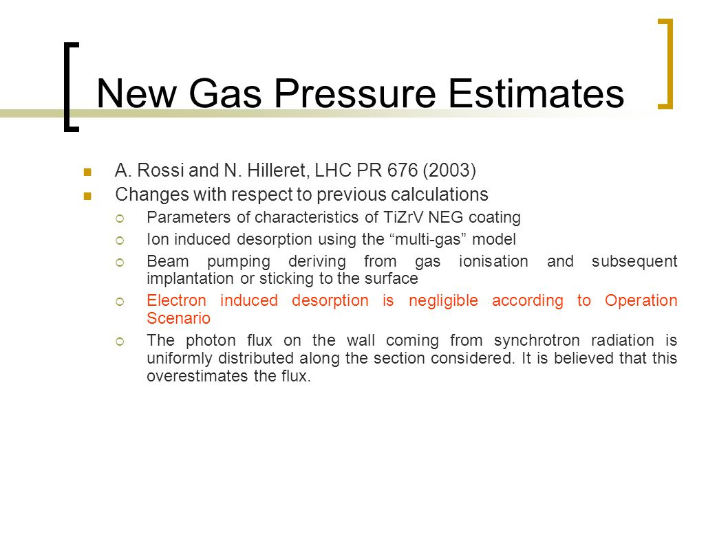 New Gas Pressure Estimates A. Rossi and N.
