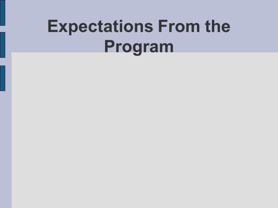 Expectations From the Program