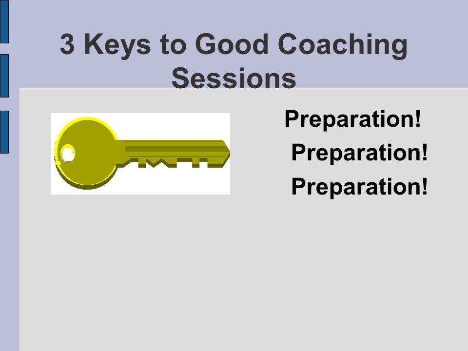 3 Keys to Good Coaching Sessions Preparation!