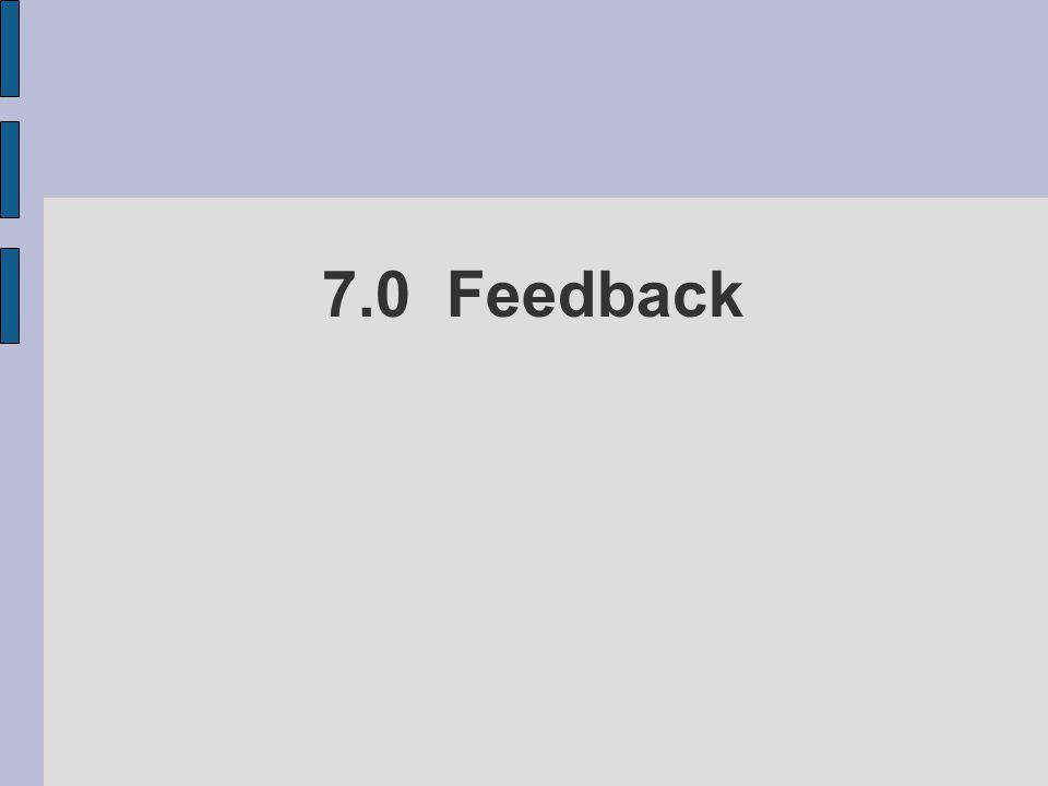 7.0 Feedback