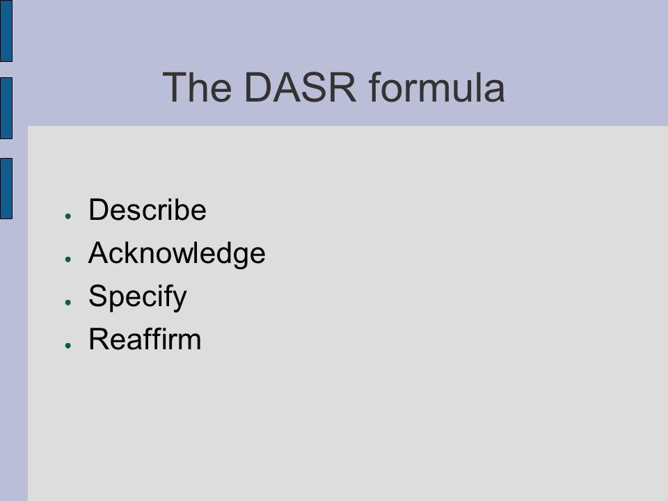 The DASR formula Describe Acknowledge Specify Reaffirm