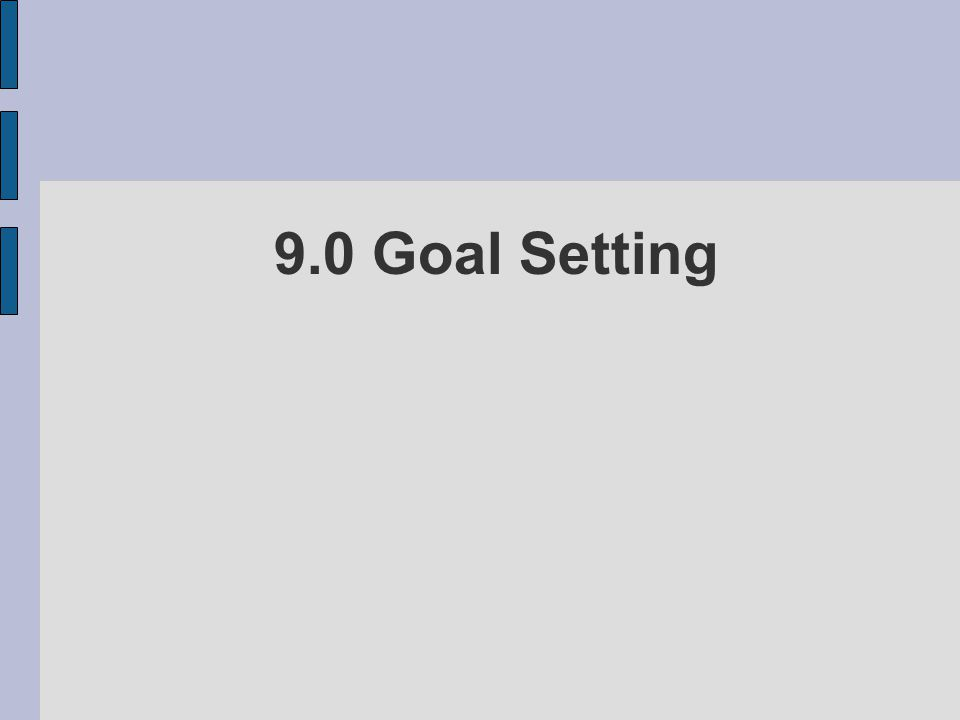 9.0 Goal Setting