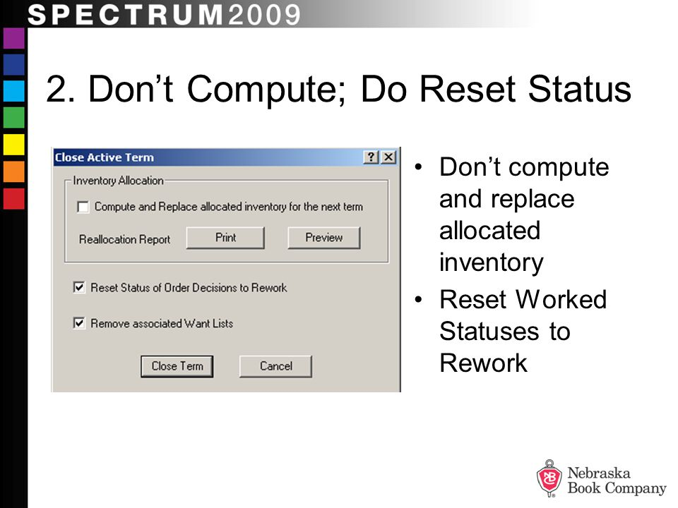 2. Dont Compute; Do Reset Status Dont compute and replace allocated inventory Reset Worked Statuses to Rework