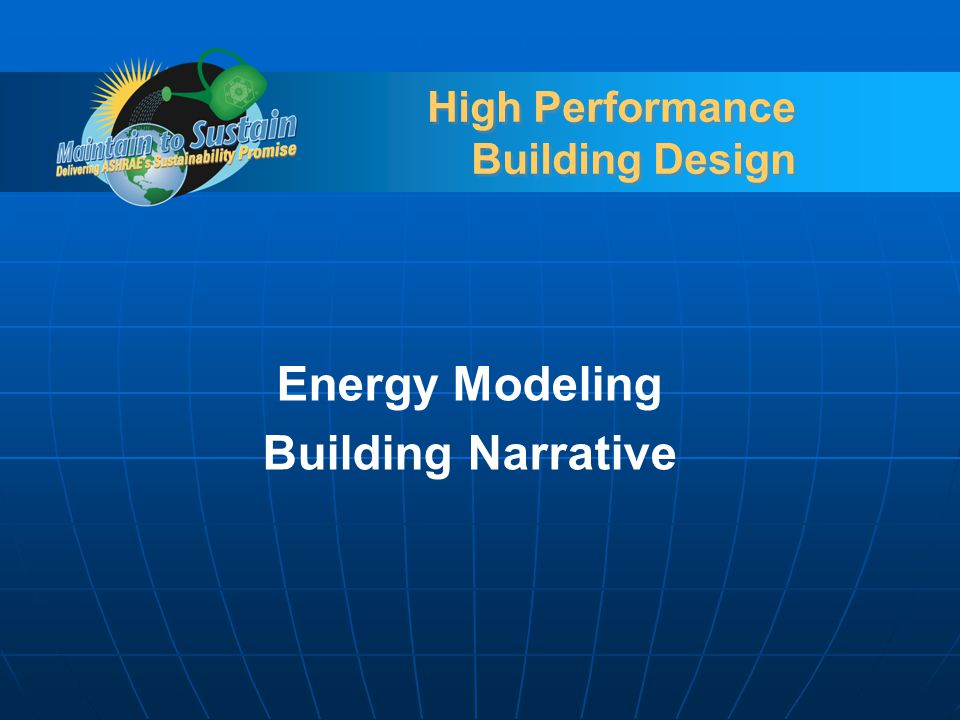 High Performance Building Design Energy Modeling Building Narrative