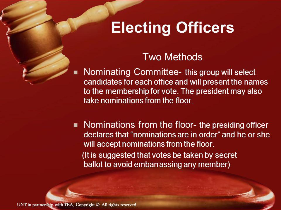 Electing Officers Two Methods n Nominating Committee- this group will select candidates for each office and will present the names to the membership f
