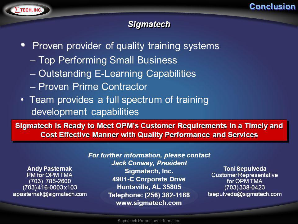 Sigmatech Proprietary Information Conclusion Proven provider of quality training systems – Top Performing Small Business – Outstanding E-Learning Capa