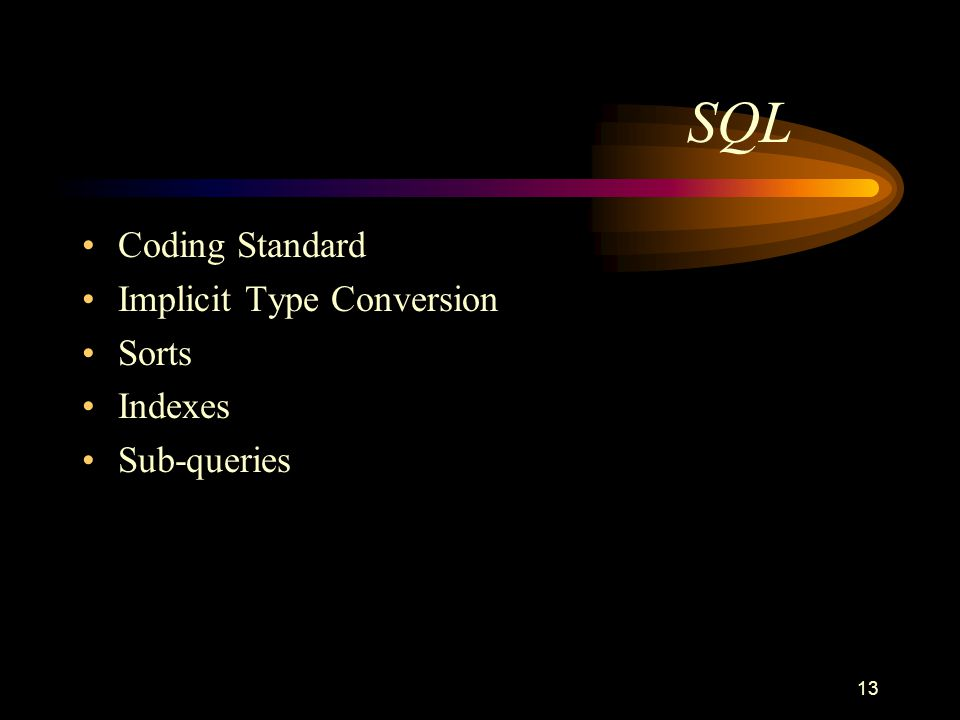 13 SQL Coding Standard Implicit Type Conversion Sorts Indexes Sub-queries