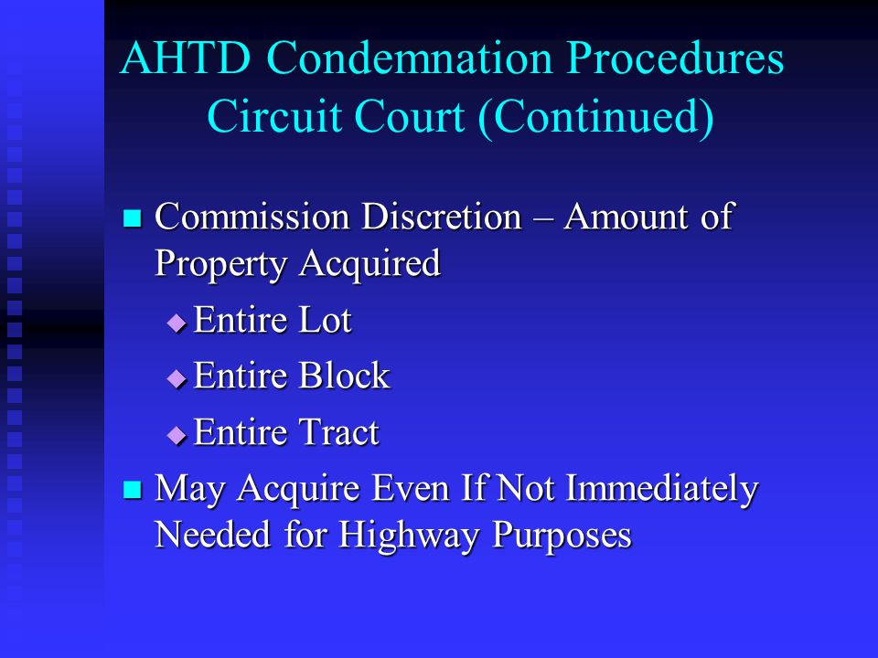 AHTD Condemnation Procedures Circuit Court (Continued) Commission Discretion – Amount of Property Acquired Commission Discretion – Amount of Property