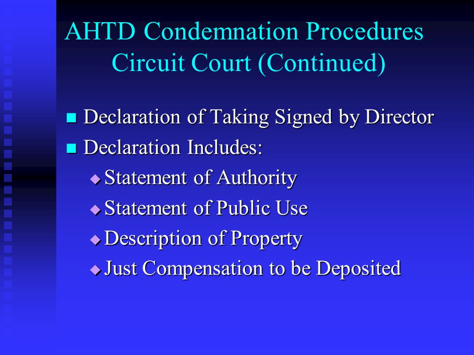 AHTD Condemnation Procedures Circuit Court (Continued) Declaration of Taking Signed by Director Declaration of Taking Signed by Director Declaration I