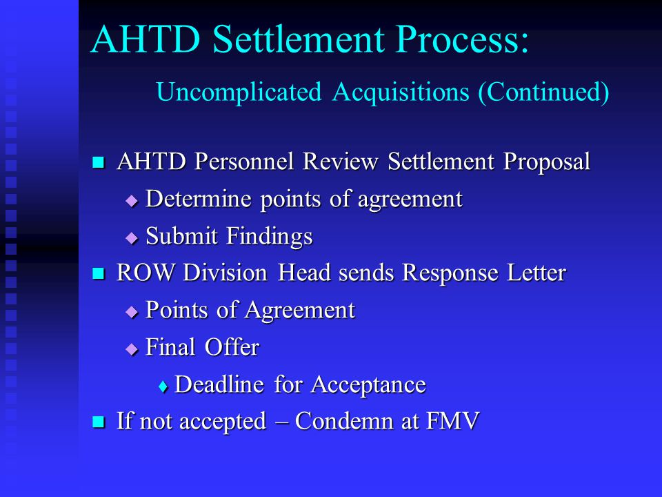AHTD Condemnation Procedures Circuit Court (Continued) Property Owner may Withdraw Deposit Prior to Trial Property Owner may Withdraw Deposit Prior to Trial Waive right to challenge necessity of taking Waive right to challenge necessity of taking Not Permitted to File Motion for Special Damages Not Permitted to File Motion for Special Damages Court may assess rent Court may assess rent