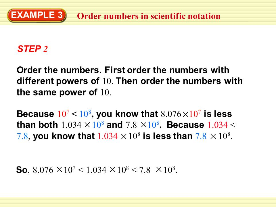 Order numbers in scientific notation EXAMPLE 3 STEP 2 Order the numbers.