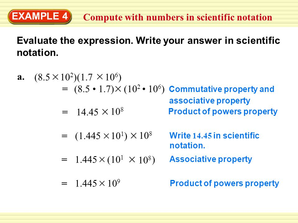 Compute with numbers in scientific notation EXAMPLE 4 Evaluate the expression.