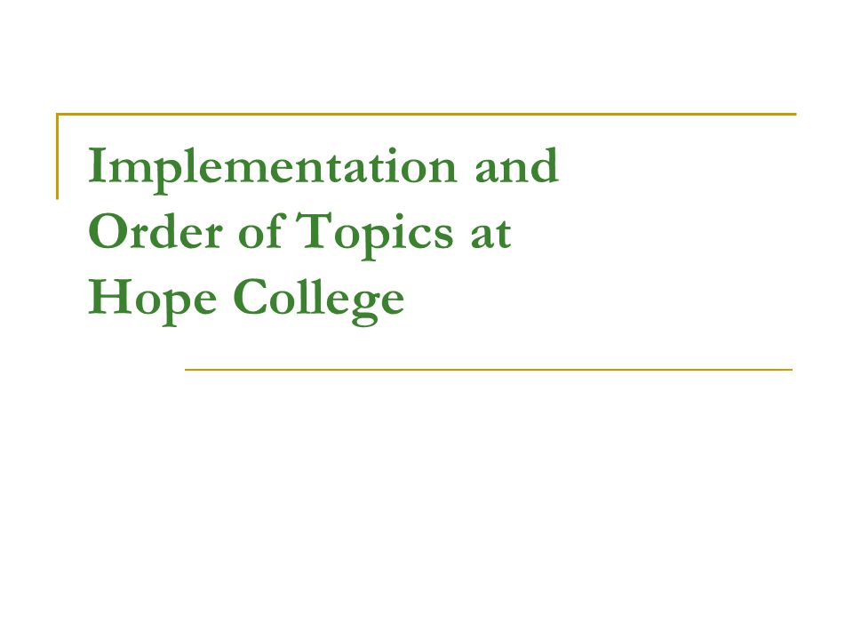 Implementation and Order of Topics at Hope College