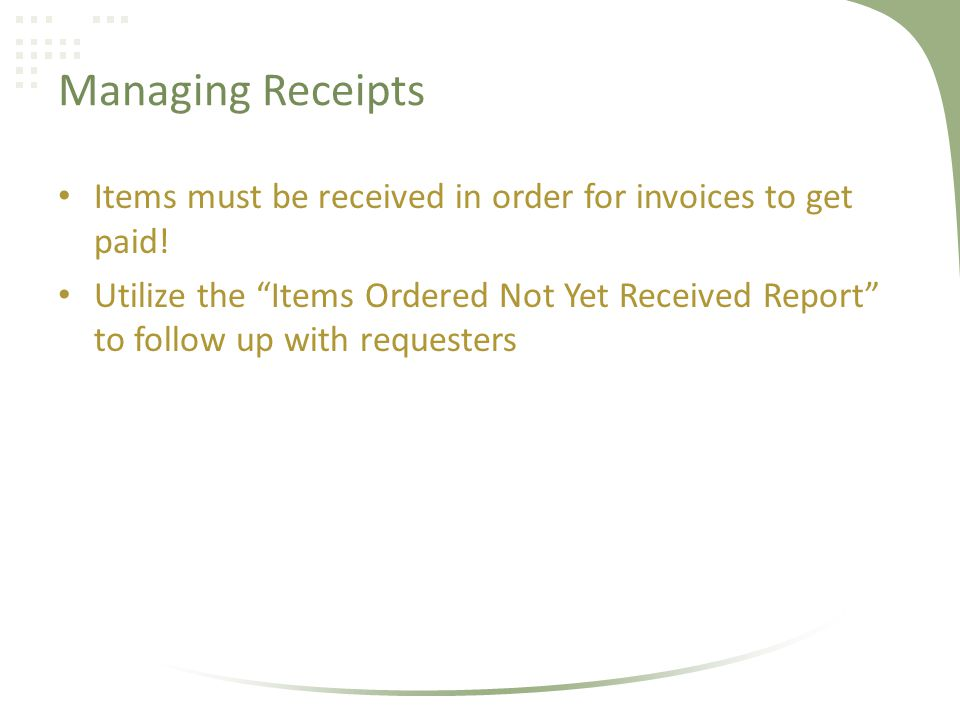 Items must be received in order for invoices to get paid.