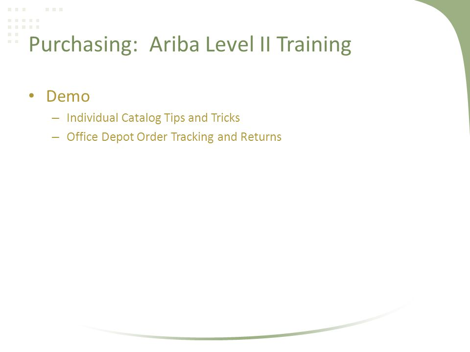 Purchasing: Ariba Level II Training Demo – Individual Catalog Tips and Tricks – Office Depot Order Tracking and Returns