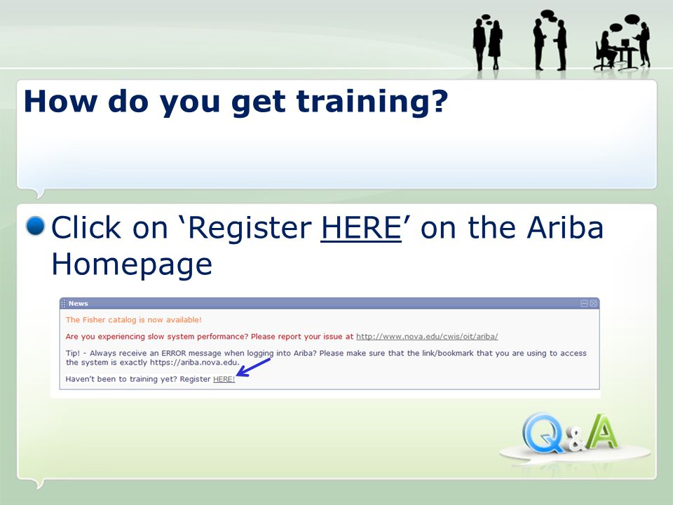 Click on Register HERE on the Ariba Homepage How do you get training?