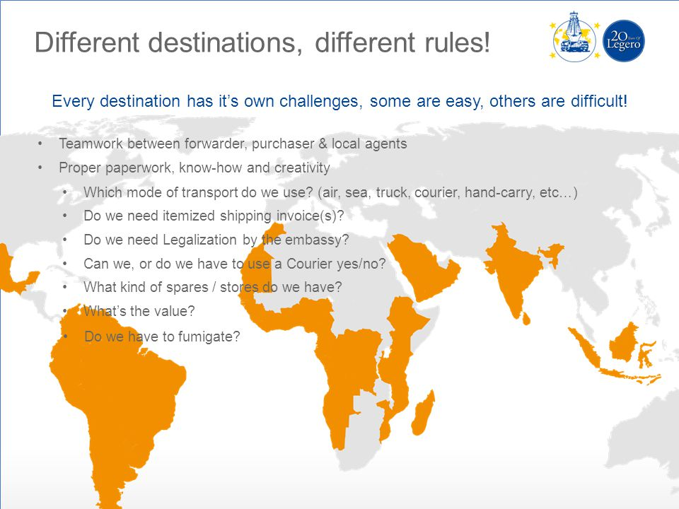 Different destinations, different rules! Every destination has its own challenges, some are easy, others are difficult! Do we need itemized shipping i