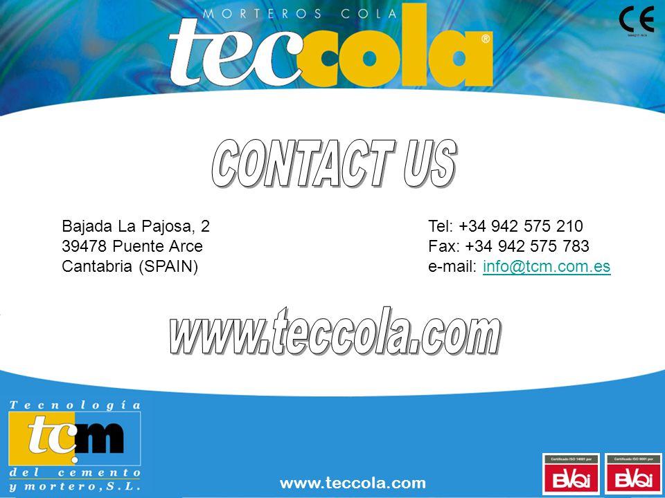 www.teccola.com Bajada La Pajosa, 2 39478 Puente Arce Cantabria (SPAIN) Tel: +34 942 575 210 Fax: +34 942 575 783 e-mail: info@tcm.com.esinfo@tcm.com.es