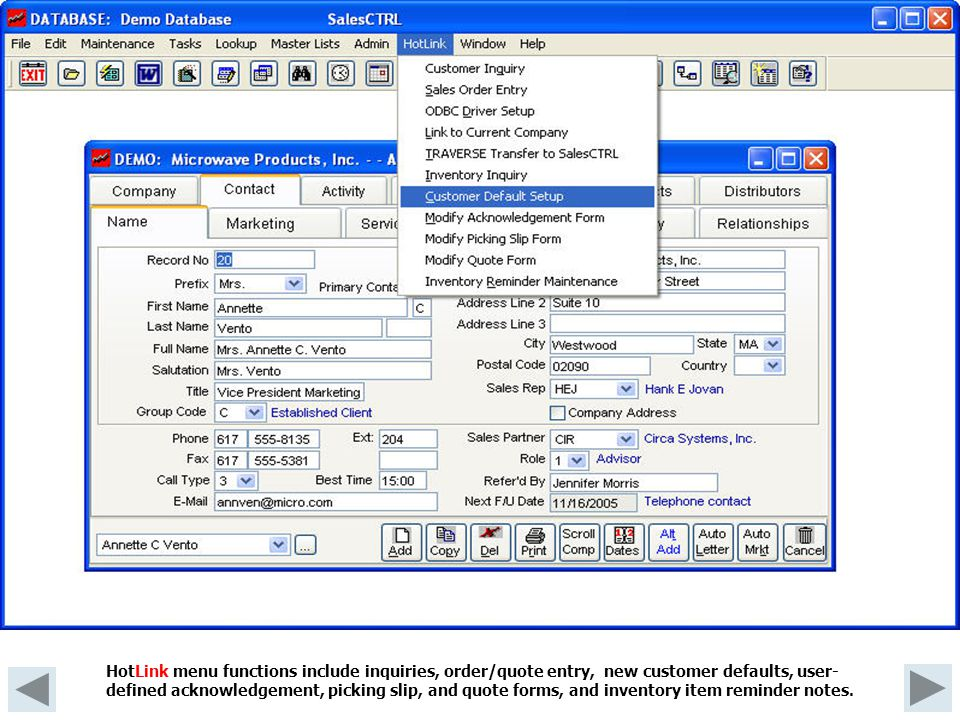 HotLink menu functions include inquiries, order/quote entry, new customer defaults, user- defined acknowledgement, picking slip, and quote forms, and