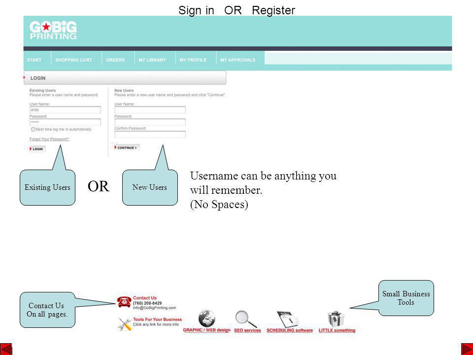 Sign in OR Register Existing Users Username can be anything you will remember.