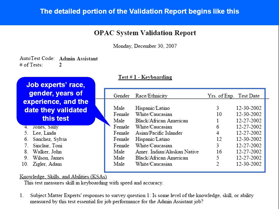 12 The detailed portion of the Validation Report begins like this Job experts race, gender, years of experience, and the date they validated this test