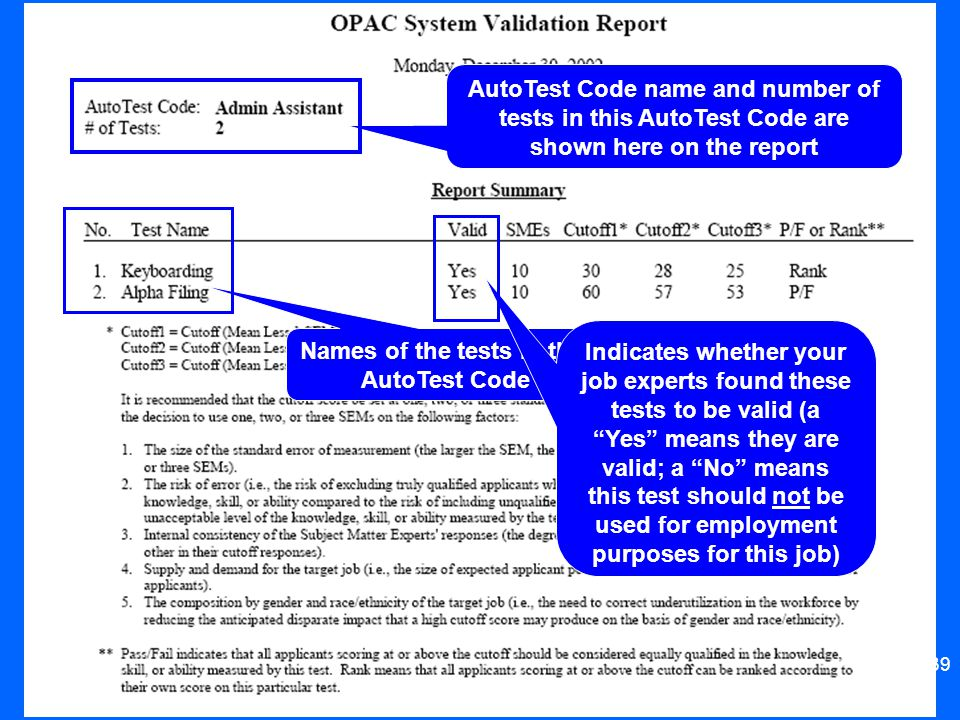 39 AutoTest Code name and number of tests in this AutoTest Code are shown here on the report Names of the tests in this AutoTest Code Indicates whethe