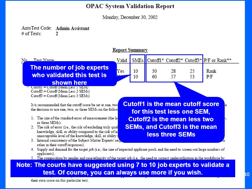 40 The number of job experts who validated this test is shown here Cutoff1 is the mean cutoff score for this test less one SEM, Cutoff2 is the mean le