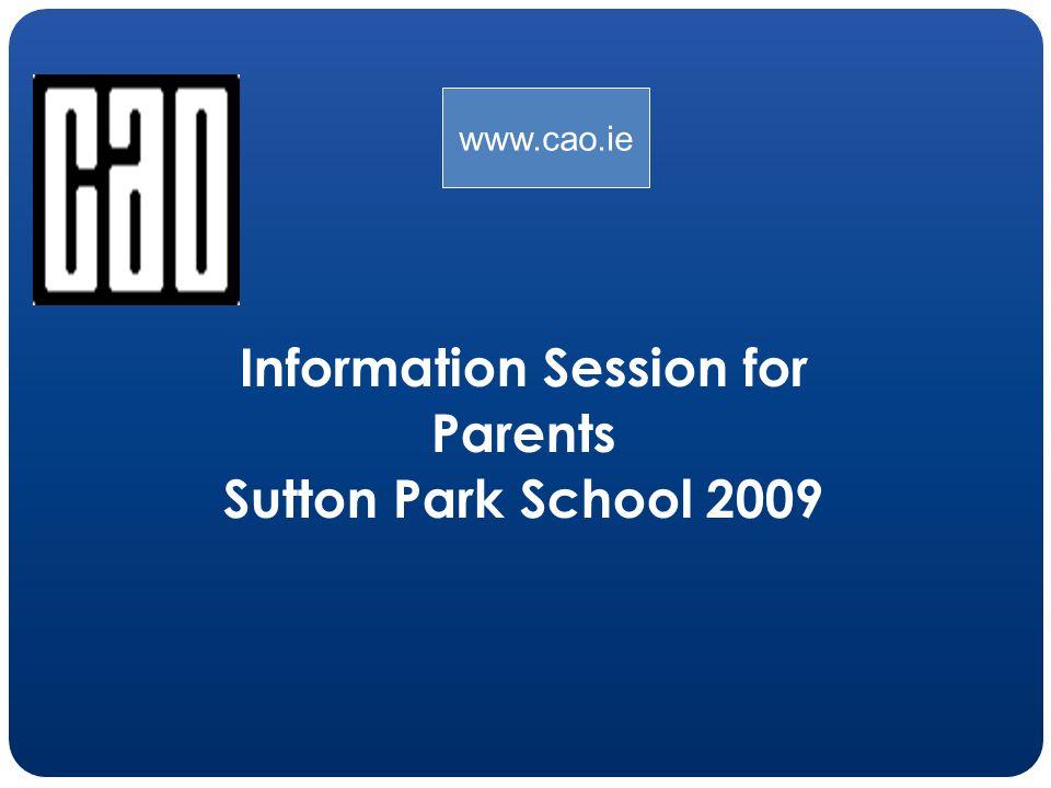 Information Session for Parents Sutton Park School 2009 www.cao.ie
