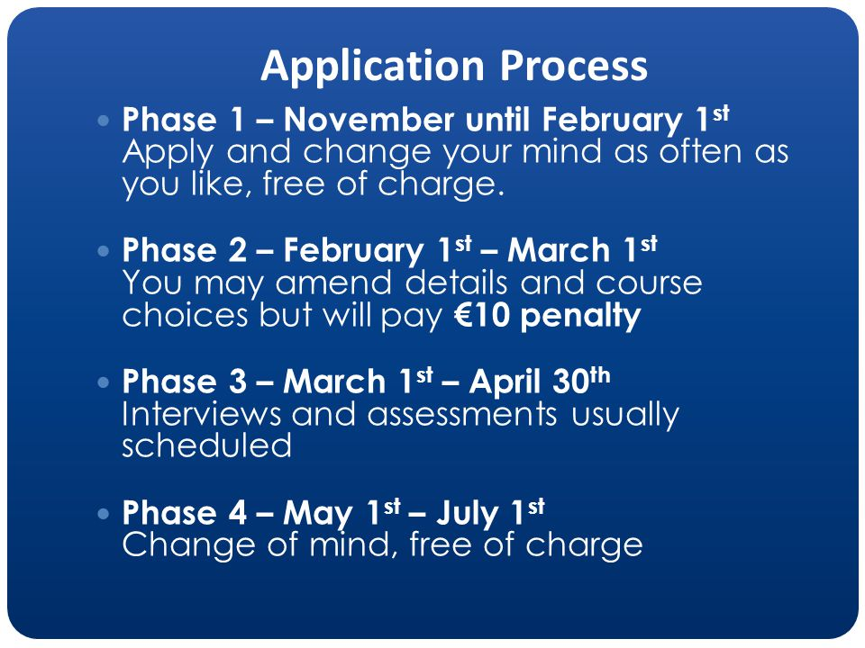 Phase 1 – November until February 1 st Apply and change your mind as often as you like, free of charge.