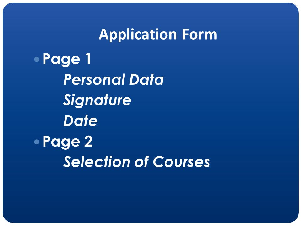 Page 1 Personal Data Signature Date Page 2 Selection of Courses Application Form