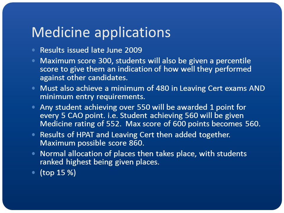 Medicine applications Results issued late June 2009 Maximum score 300, students will also be given a percentile score to give them an indication of how well they performed against other candidates.