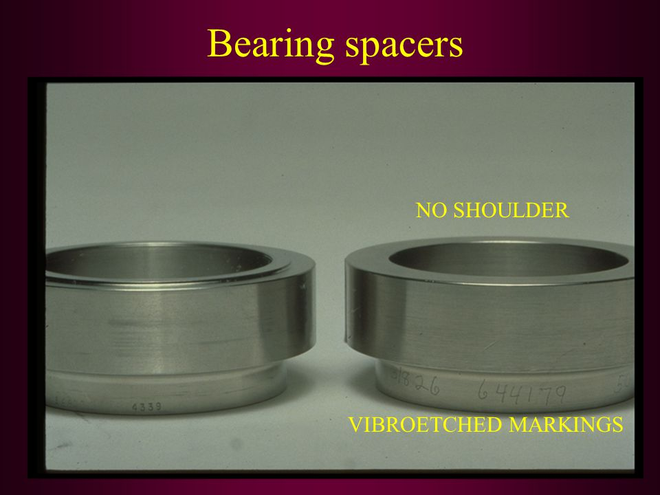Bearing spacers VIBROETCHED MARKINGS NO SHOULDER