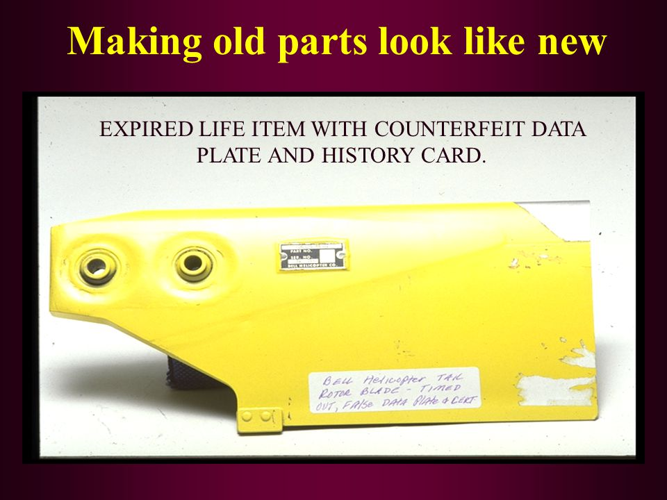 Making old parts look like new EXPIRED LIFE ITEM WITH COUNTERFEIT DATA PLATE AND HISTORY CARD.