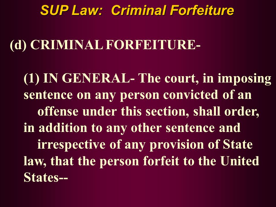 (d) CRIMINAL FORFEITURE- (1) IN GENERAL- The court, in imposing sentence on any person convicted of an offense under this section, shall order, in add