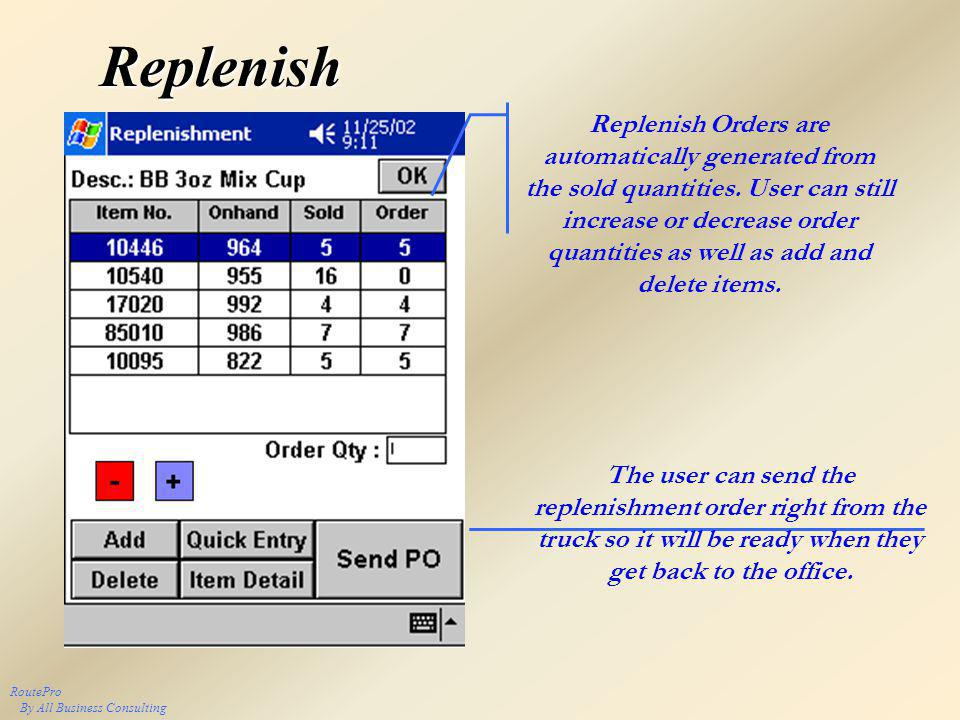 Replenish RoutePro By All Business Consulting Replenish Orders are automatically generated from the sold quantities.