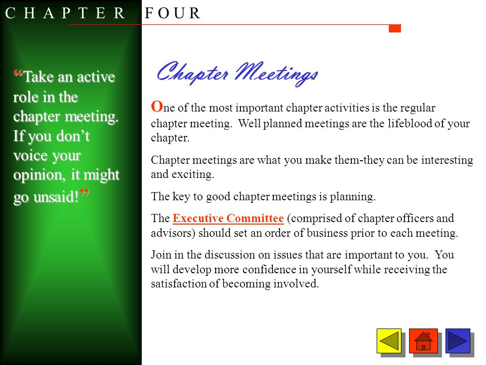 Chapter Meetings O ne of the most important chapter activities is the regular chapter meeting. Well planned meetings are the lifeblood of your chapter