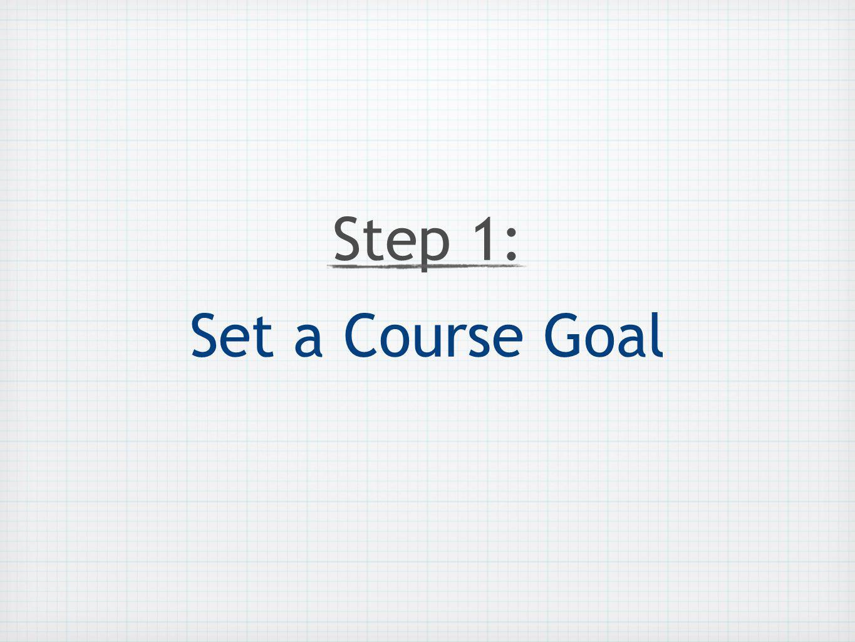 Step 1: Set a Course Goal