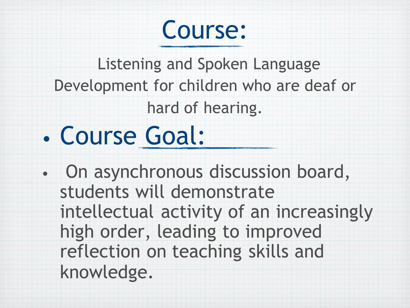 Course: Listening and Spoken Language Development for children who are deaf or hard of hearing.
