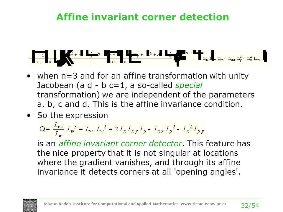 Johann Radon Institute for Computational and Applied Mathematics: www.ricam.oeaw.ac.at 32/54 Affine invariant corner detection when n=3 and for an aff