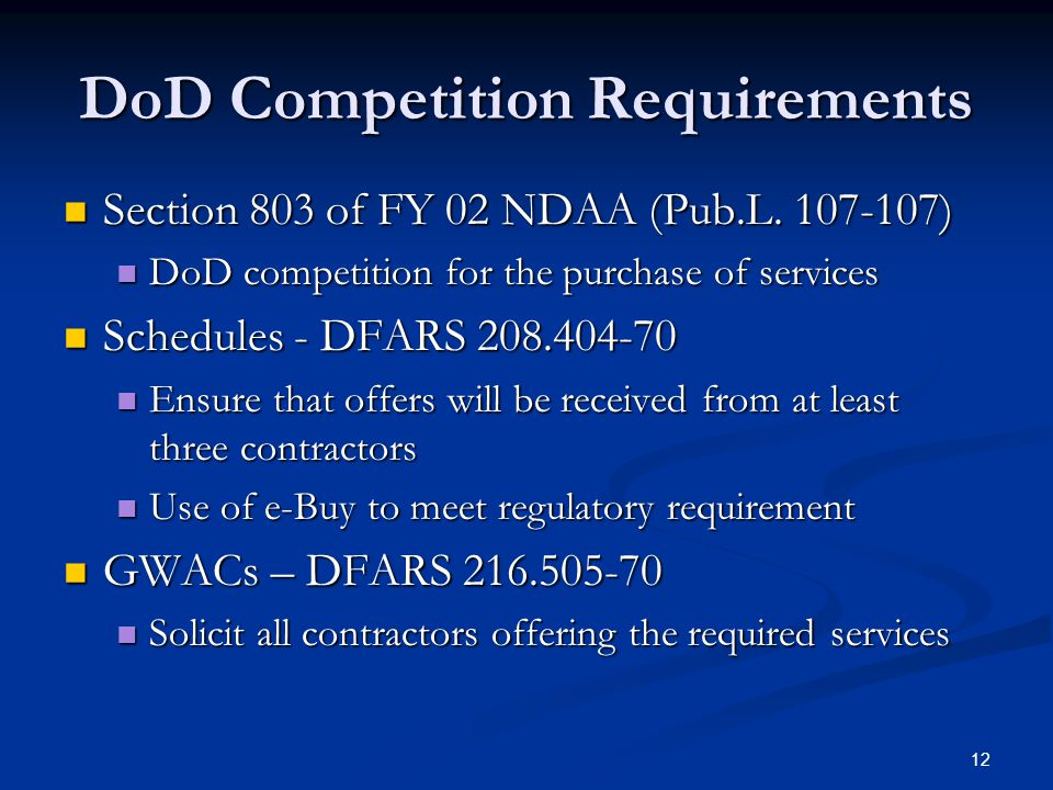 12 DoD Competition Requirements Section 803 of FY 02 NDAA (Pub.L.