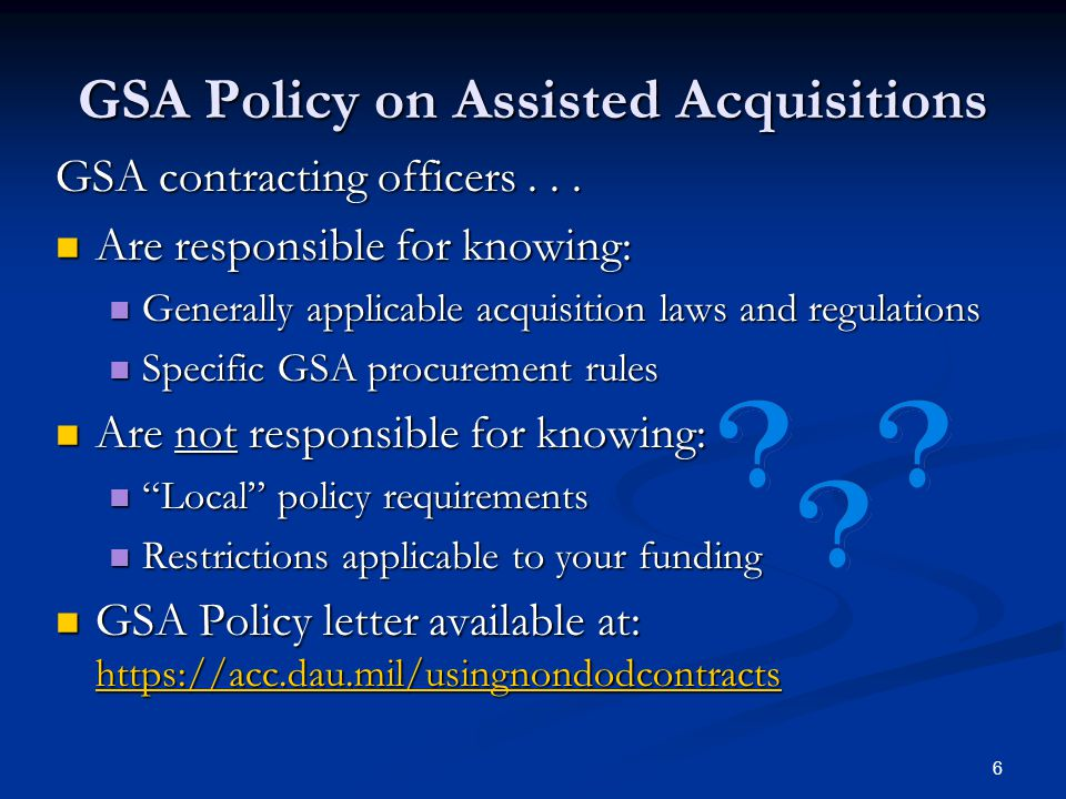 6 GSA Policy on Assisted Acquisitions GSA contracting officers...