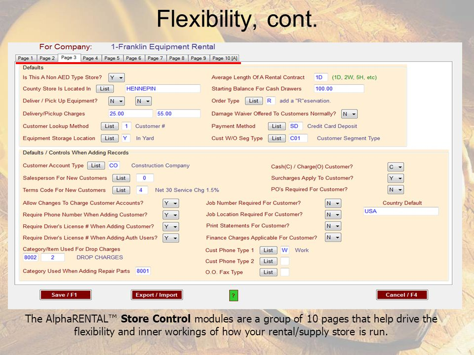 Flexibility The AlphaRENTAL package so flexible and has this Options/Info screen right from the Main Menu to allow customizing of the software to fit