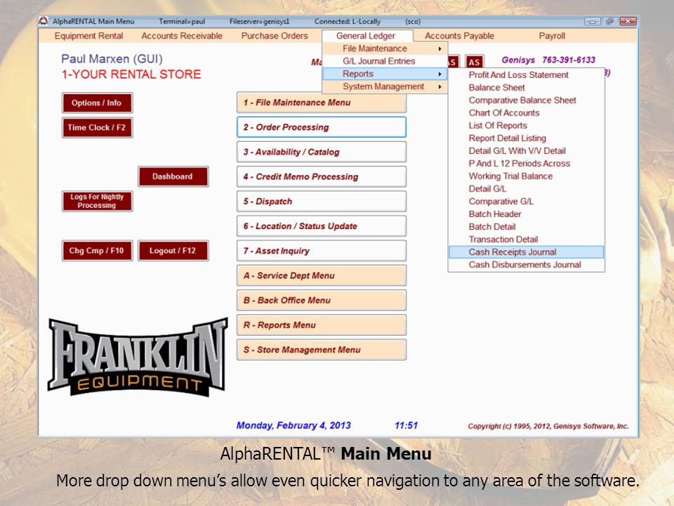 AlphaRENTAL Main Menu Drop down menus allow even quicker navigation to any area of the software.